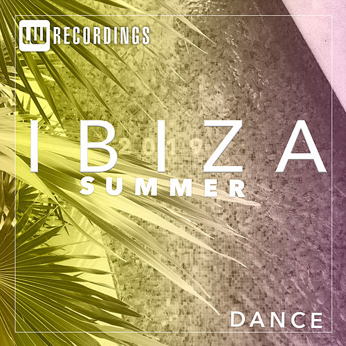 Ibiza Summer 2019 Dance - EP by Various Artists
