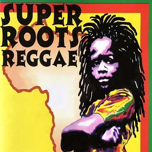 Super Roots Reggae by Various Artists