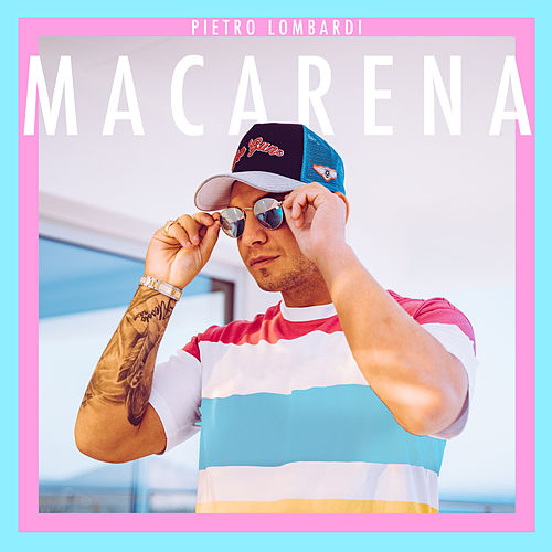 Macarena by Pietro Lombardi