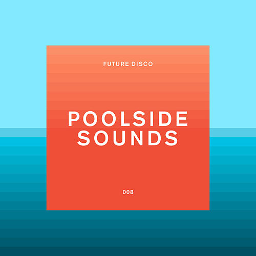 Future Disco: Poolside Sounds by Various Artists