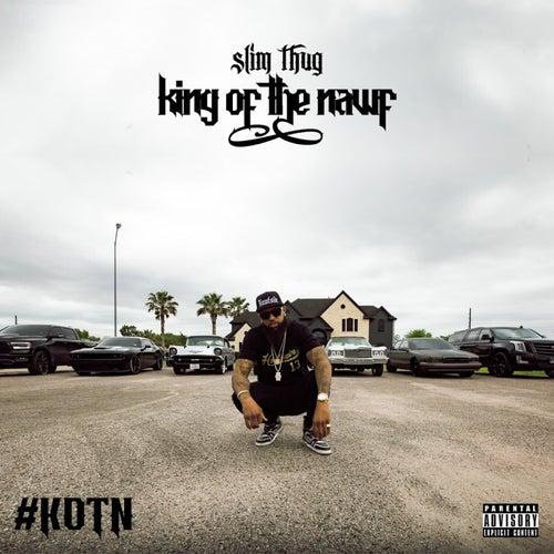 King of the Nawf by Slim Thug