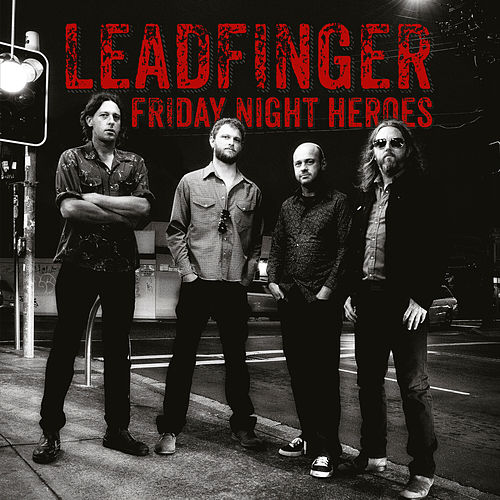 Friday Night Heroes von Leadfinger