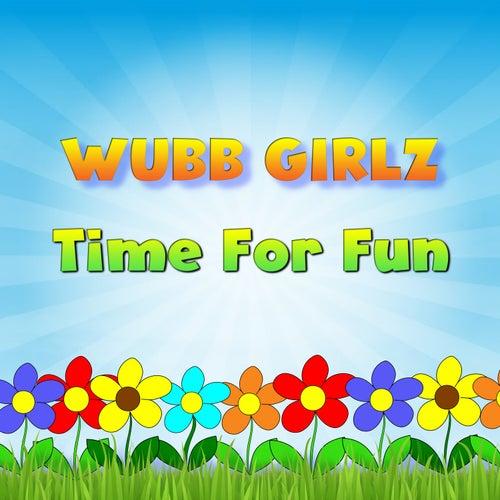 Time for Fun by Wubb Girlz