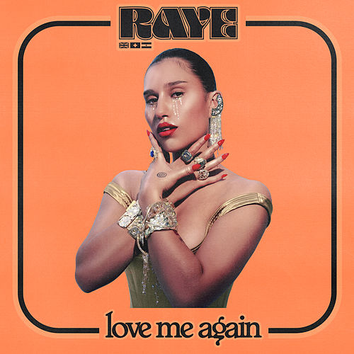 Love Me Again by Raye