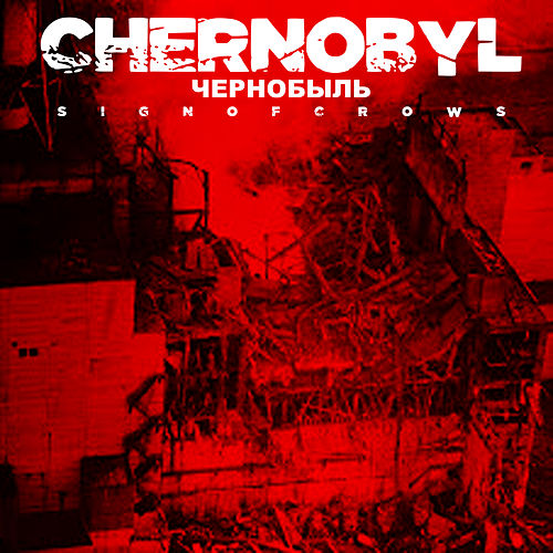 Chernobyl von Sign Of Crows
