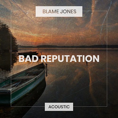 Bad Reputation (Acoustic) de Blame Jones