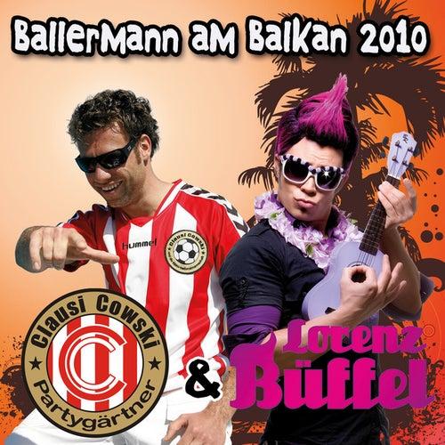 Ballermann am Balkan 2010 von Lorenz Büffel