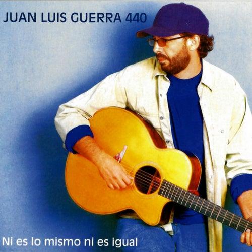 Ni Es Lo Mismo Ni Es Igual de Juan Luis Guerra