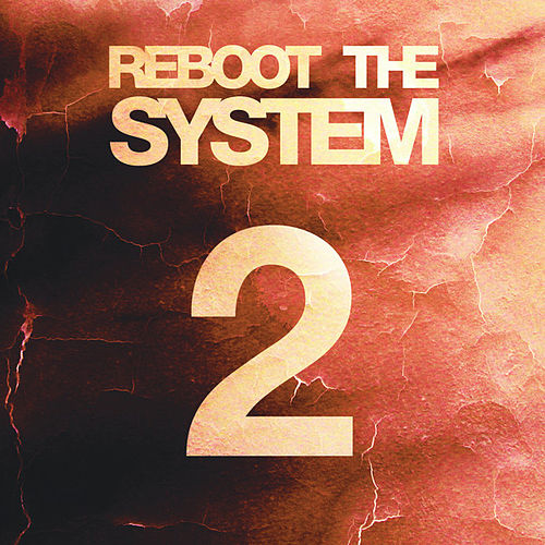 Reboot The System | Part 2 by Gridlok
