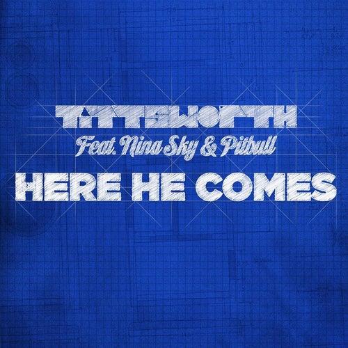 Here He Comes feat. Nina Sky & Pitbull de Tittsworth