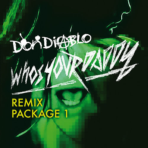 Who's Your Daddy Remix Package 1 by Don Diablo