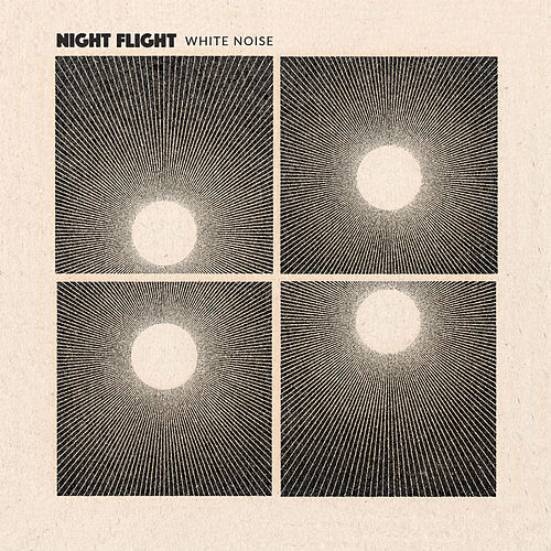 White Noise by NIGHT FLIGHT