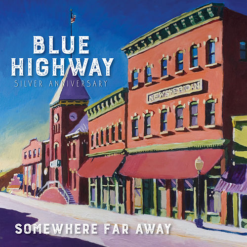 Somewhere Far Away: Silver Anniversary by Blue Highway