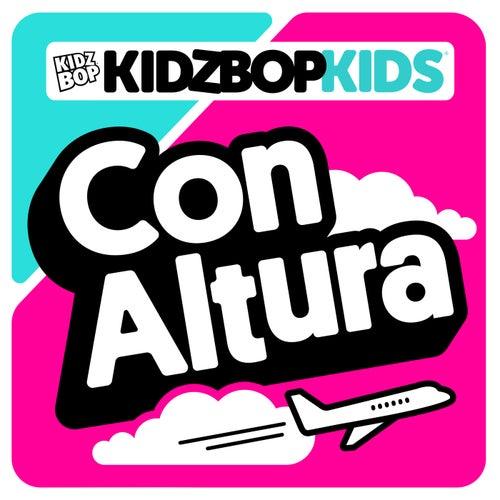 Con Altura by KIDZ BOP Kids