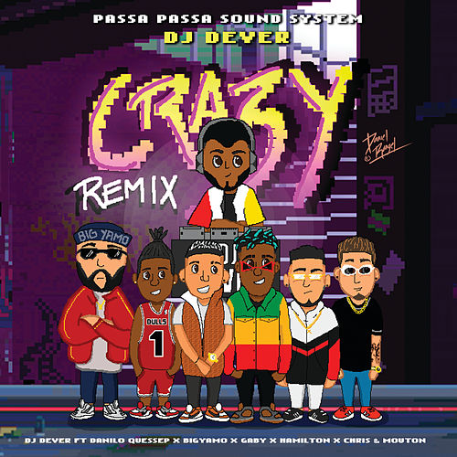 Crazy (Remix) by DJ Dever