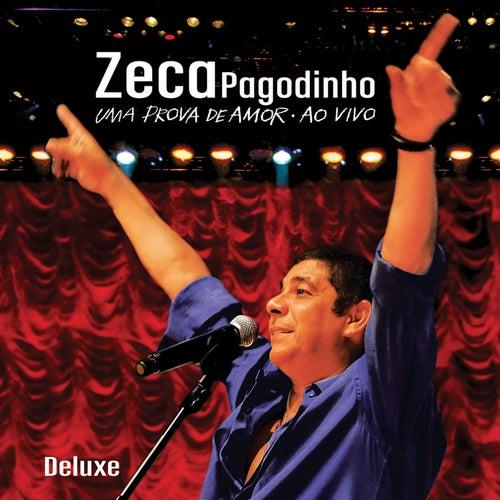 Zeca Pagodinho - Uma Prova De Amor Ao Vivo (Ao Vivo / Deluxe) de Zeca Pagodinho