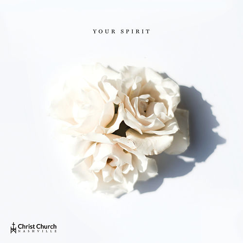 Your Spirit by Christ Church Choir