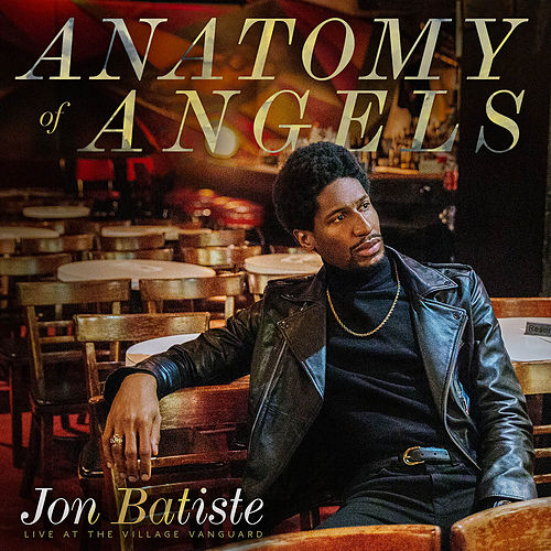 Anatomy Of Angels: Live At The Village Vanguard by Jon Batiste