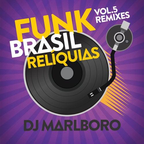 Funk Brasil Relíquias (DJ Marlboro Remixes / Vol. 5) by DJ Marlboro