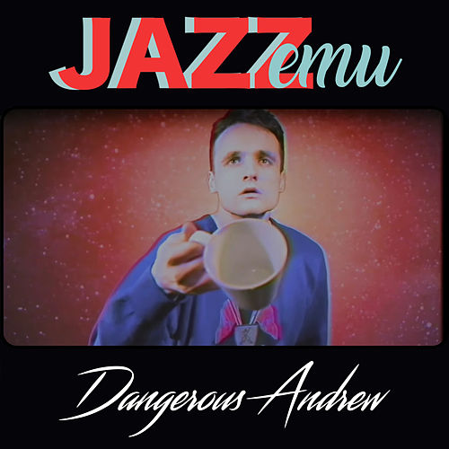 Dangerous Andrew de Jazz Emu