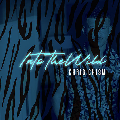 Into the Wild by Chris Chism