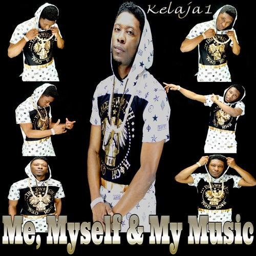 Me Myself & My Music de Kelaja1