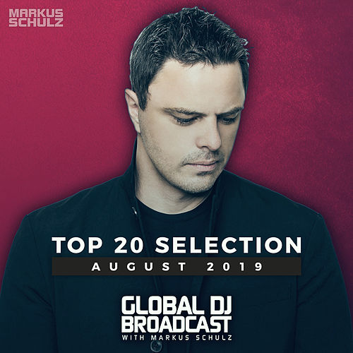 Global DJ Broadcast - Top 20 August 2019 von Various Artists