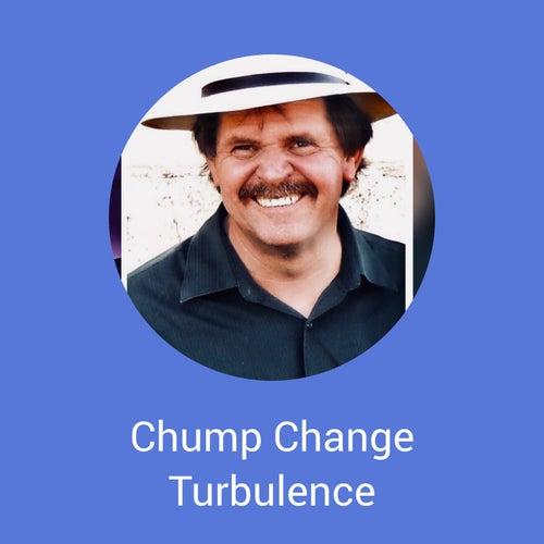 Chump Change by Turbulence
