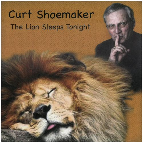 The Lion Sleeps Tonight by Curt Shoemaker