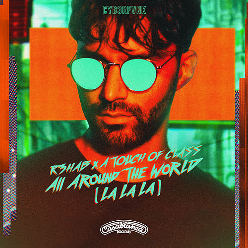 All Around The World (La La La) by R3HAB