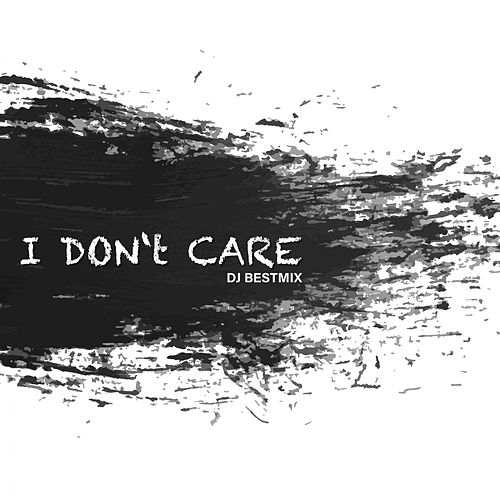 I Don't Care de DJ BestMix