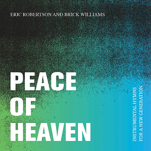 Peace of Heaven by Eric Robertson