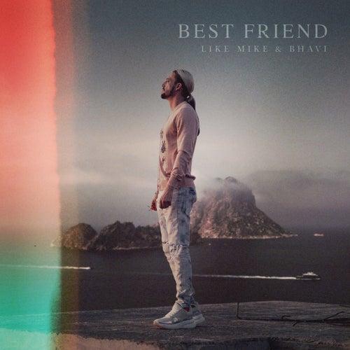 Best Friend by Like Mike