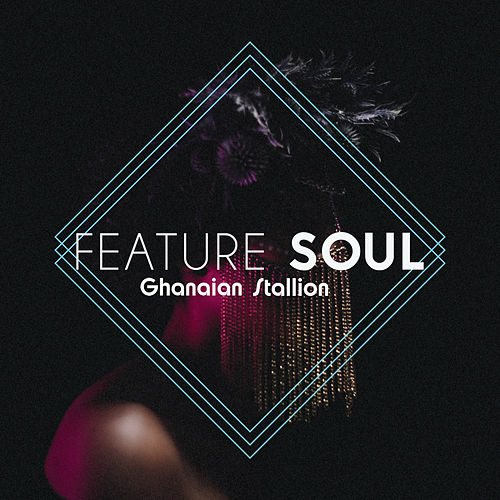 Feature Soul by Ghanaian Stallion