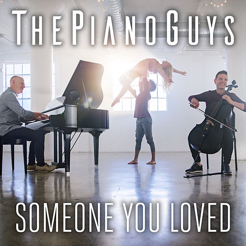 Someone You Loved de The Piano Guys