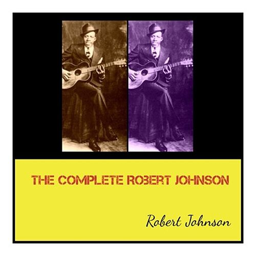 The Complete Robert Johnson de Robert Johnson