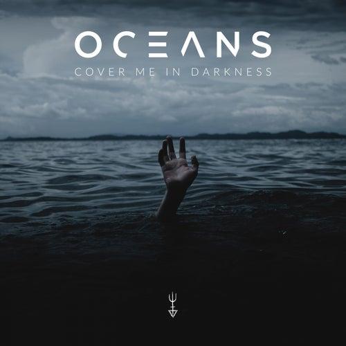 Cover Me in Darkness de Oceans (1)