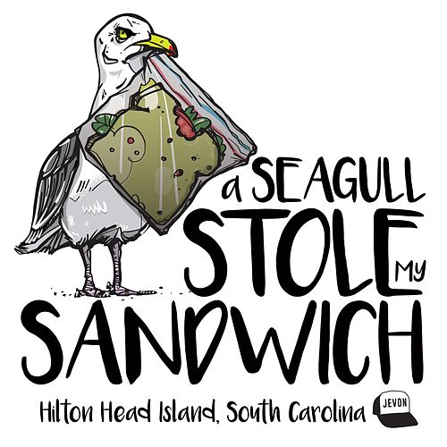 Seagull Stole My Sandwich by Jevon
