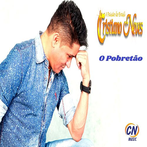 O Pobretão by Cristiano Neves