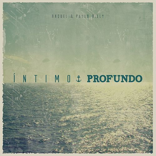 Intimo e Profundo by Raquel e Paulo Billy