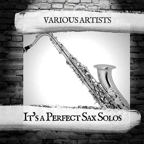 It's a Perfect Sax Solos von Various Artists