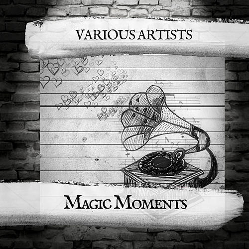 Magic Moments by Various Artists