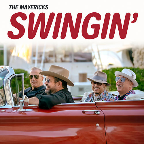 Swingin' by The Mavericks