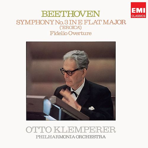 Beethoven: Symphonie No. 3, Fidelio Overture by Otto Klemperer