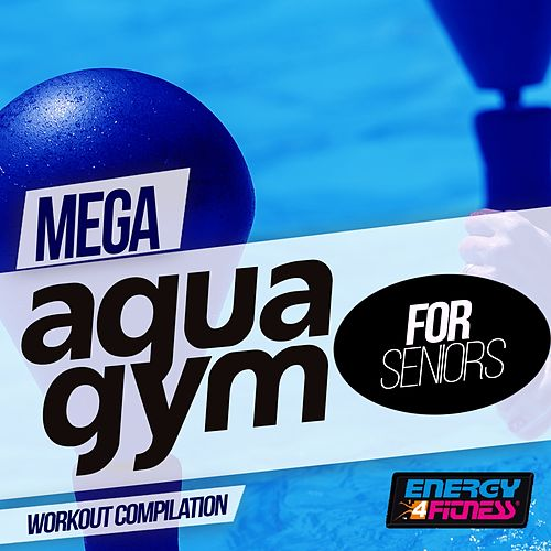 Mega Aqua Gym For Seniors Workout Compilation de Various Artists