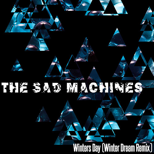 Winters Day (Winter Dream Remix) de The Sad Machines