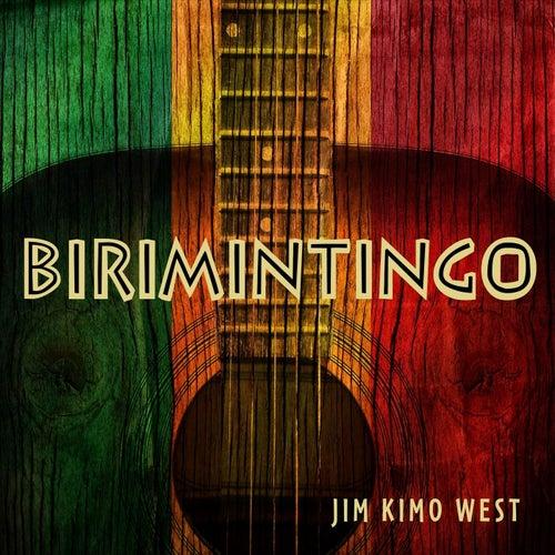 Birimintingo de Jim 'Kimo' West