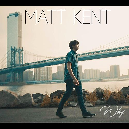 Why by Matt Kent
