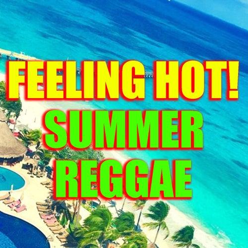 Feeling Hot! Summer Reggae by Various Artists