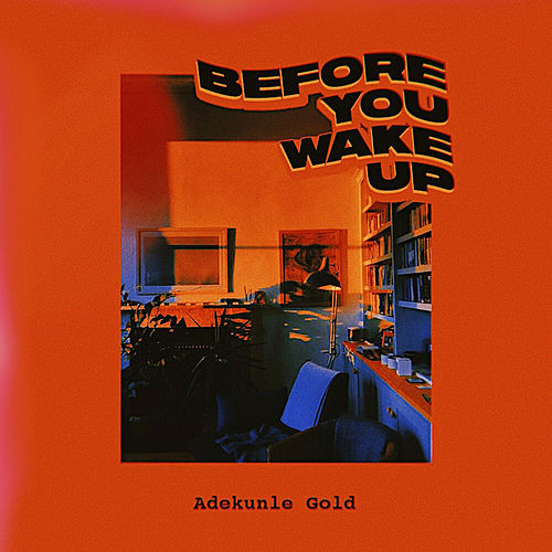 Before You Wake Up de Adekunle Gold
